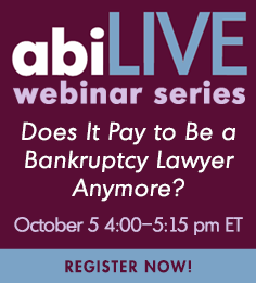 Webinar 10.05.15: Does It Pay to Be a Bankruptcy Lawyer Anymore?
