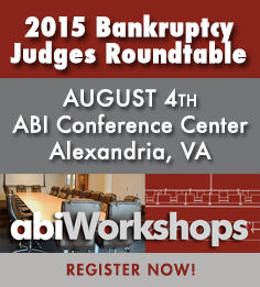 Bankruptcy Judges Roundtable - 8/4/15