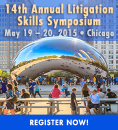 14th Annual Litibation Skills Symposium