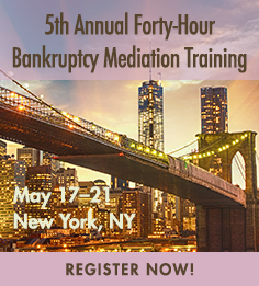 Forty-Hour Bankruptcy Mediation Training.