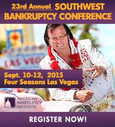 23rd Annual Southwest Bankruptcy Conference - Sept. 10-12 - Las Vegas