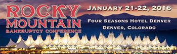 Rocky Mountain Bankruptcy Conference Jan. 21-22,2016