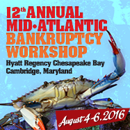 12th Annual Mid-Atlantic Bankruptcy Workshop