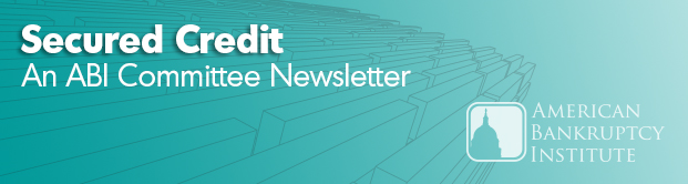 Secured Credit - an ABI Newsletter